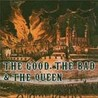 The Good, The Bad & The Queen Image