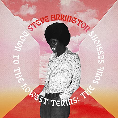 Down to the Lowest Terms: The Soul Sessions by Steve Arrington Reviews and  Tracks - Metacritic