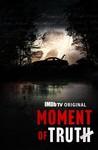Moment of Truth: Season 1
