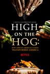 High on the Hog: How African American Cuisine Transformed America: Season 1