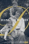Diana, Our Mother: Her Life and Legacy: Season 1
