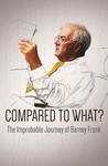 Compared to What: The Improbable Journey of Barney Frank: Season 1