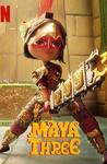 Maya And The Three: Season 1 Image