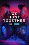 We Hunt Together: Season 1