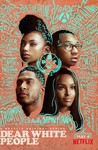 Dear White People (2017) Image