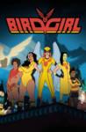 Birdgirl: Season 1